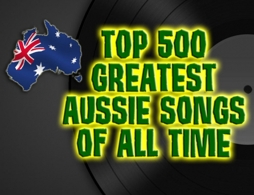 """Top 500 Greatest Aussie Songs Of All Time"""